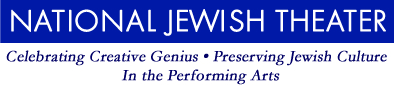 National Jewish Theater: Presenting Jewish Culture In the Performing Arts